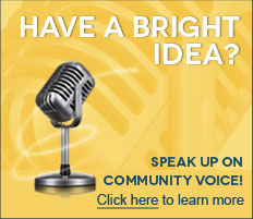 Have a Bright Idea - Speak Up On Community Voice - Click here to learn more